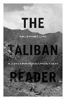 The Taliban Reader: War, Islam and...