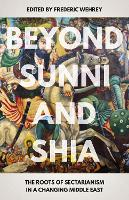 Beyond Sunni and Shia: The Roots of...