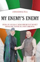 My Enemy's Enemy: India in ...