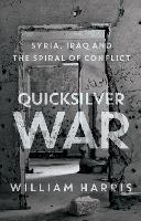 Quicksilver War: Syria, Iraq and the...