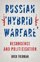 Russian 'Hybrid Warfare': Resurgence...