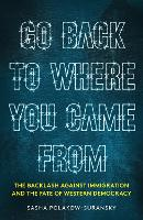 Go Back to Where You Came From: The...
