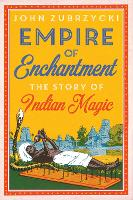 Empire of Enchantment: The Story of...