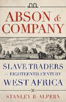 Abson & Company: Slave Traders in...