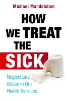 How We Treat the Sick: Neglect and...