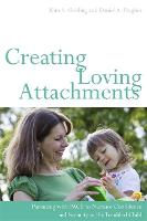 Creating Loving Attachments: ...