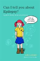 Can I Tell You About Epilepsy?: A...