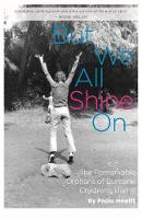 But We All Shine on: The Remarkable...