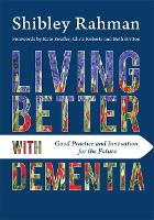 Living Better with Dementia: Good...