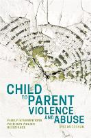 Child to Parent Violence and Abuse:...