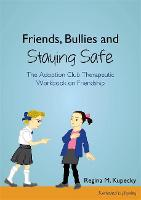 Friends, Bullies and Staying Safe: ...