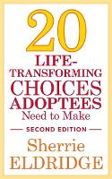 20 Life-Transforming Choices Adoptees...