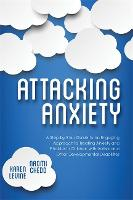 Attacking Anxiety: A Step-by-Step...