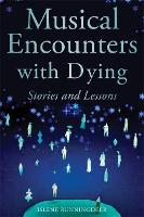 Musical Encounters with Dying: ...