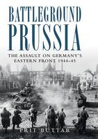 Battleground Prussia: The Assault on...