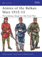 Armies of the Balkan Wars 1912-13: ...