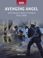 Avenging Angel - John Brown's Raid on...