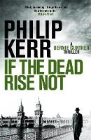 If the Dead Rise Not: A Bernie ...