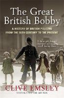 The Great British Bobby: A History of...