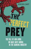 The Perfect Prey: The Fall of ABN...
