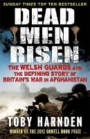 Dead Men Risen: The Welsh Guards and...