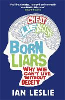 Born Liars: Why We Can't Live Without...