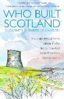 Who Built Scotland: A History of the...