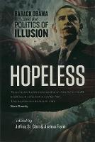 Hopeless: Barack Obama and the...