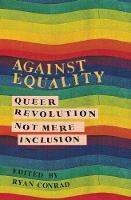 Against Equality: Queer Revolution,...