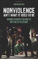 Nonviolence Ain't What it Used to be:...