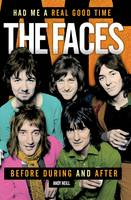 Had Me a Real Good Time: The Faces...