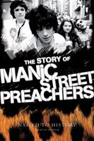 The Story of the Manic Street Preachers: Nailed to History