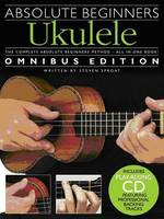 Absolute Beginners Ukulele - Omnibus...