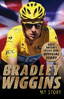 Bradley Wiggins: My Story