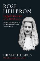 Rose Heilbron: Legal Pioneer of the...