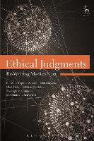 Ethical Judgments: Re-Writing Medical...