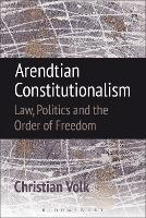 Arendtian Constitutionalism: Law,...