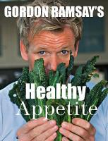 Gordon Ramsay's Healthy Appetite