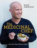 The Medicinal Chef: Eat Your Way to...
