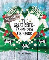 The Great British Farmhouse Cookbook...