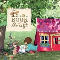 The Belle & Boo Book of Craft: 25...