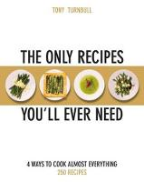 The Only Recipes You'll Ever Need: 4...