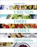 Friends, Food, Family: Recipes and...