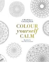Colour Yourself Calm: A Mindfulness...