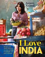 I Love India: Recipes and stories ...