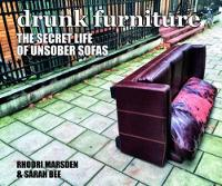 Drunk Furniture: The Secret Life of...