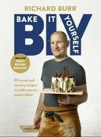 B.I.Y: Bake it Yourself: A Manual for...