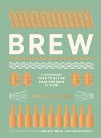 Brew: The Foolproof Guide to Making...