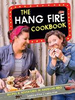 The Hang Fire Cookbook: Recipes and...