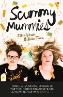 Scummy Mummies: A celebration of...